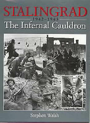 1 of 1 - NEW Stalingrad: The Infernal Cauldron by Stephen Walsh