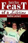 Feast of a Lifetime Sara's Story 9780595281787 by Nadine Leonard Paperback