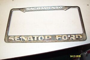 Vintage Dealer License Plate Frame Senator Ford Sacramento