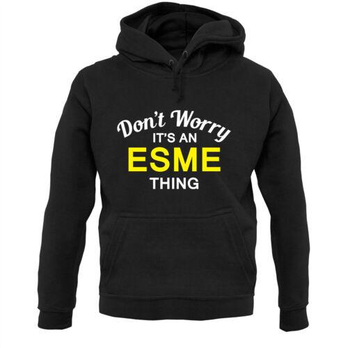 Ne vous inquiétez pas il est une chose ESME! Sweat à capuche//Hoody-Nom-Personnalisé-custom