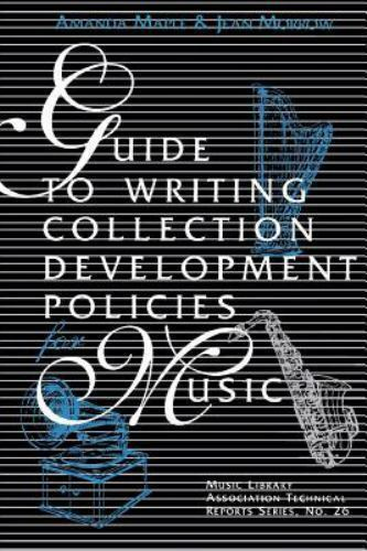 Music Library Association Technical Reports: Guide to Writing Collection...