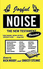 Joyful Noise: The New Testament Revisited by Rick Moody, Darcey Steinke (Paperback)