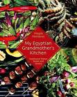 My Egyptian Grandmother's Kitchen: Traditional Dishes Sweet and Savory by Magda Mehdawy (Paperback, 2005)