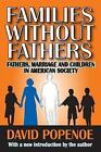 Families without Fathers: Fatherhood, Marriage and Children in American Society by David Popenoe (Paperback, 2009)