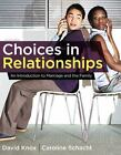 Choices in Relationships : An Introduction to Marriage and the Family by David Knox and Caroline Schacht (2012, Hardcover)