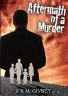 Aftermath of a Murder by V K McGivney (Paperback, 2016)