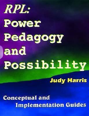 The Recognition of Prior Learning Power, Pedagogy & Possibility: Conceptual and