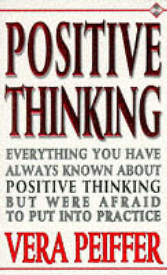 """""""AS NEW"""" Peiffer, Vera, Positive Thinking: Everything You Have Always Known Abou"""