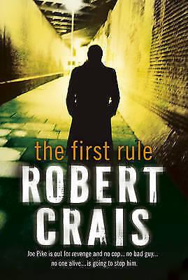 """""""VERY GOOD"""" The First Rule (Joe Pike Novel), Crais, Robert, Book"""