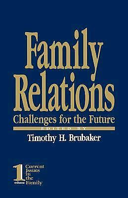 Family Relations : Challenges for the Future by Brubaker, Timothy H.