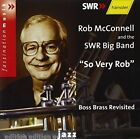 so Very Rob Rob McConnell and The SWR Big Band Audio CD