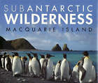 Subantarctic Wilderness: Macquarie Island by Aleks Terauds, Fiona Stewart (Hardback, 2008)