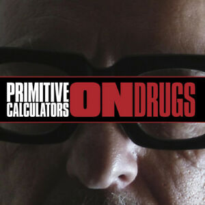 Primitive-Calculators-On-Drugs-CD-2018-NEW-FREE-Shipping-Save-s