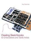 Creating Sketc ooks For Embroiderers by Kay Greenlees (Hardback, 2005)