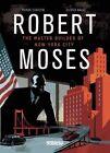 Robert Moses: Master Builder of New York City by Oliver Balez, Christin Pierre (Hardback, 2014)