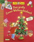 Das große Conni-Weihnachtsbuch von Ruth Gellersen, Laura Leintz und Liane Schneider (2012, Gebundene Ausgabe)