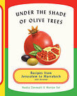Under the Shade of Olive Trees: Recipes from Jerusalem to Marrakech and Beyond by Merijn Tol, Nadia Zerouali (Hardback, 2014)