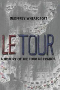 Le-Tour-A-History-of-the-Tour-de-France-Wheatcroft-Geoffrey-Very-Good-Paper