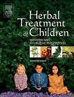 Herbal Treatment of Children: Western and Ayurvedic Perspectives by Anne McIntyre (Paperback, 2005)