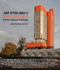 Jim Stirling and the Red Trilogy: Three Radical Buildings by Frances Lincoln Publishers Ltd (Hardback, 2010)