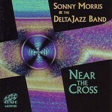 Sonny Morris & The Delta Jazz  Band Near the Cross