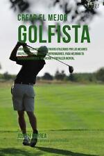 Crear el Mejor Golfista : Cuenta con Los Secretos y Trucos Utilizados Por Los...