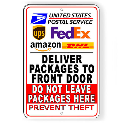 Deliver To Front Door Do Not Leave Here Prevent Theft Metal Sign 5 SIZES SI236