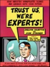 Trust Us We're Experts - John Stauber (Signed) Paperback