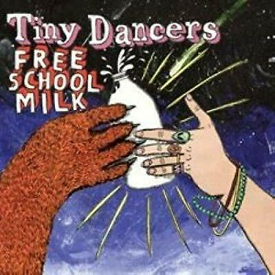 Free School Milk, Tiny Dancers, Used; Good CD