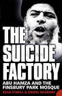 The Suicide Factory: Abu Hamza And The Finsbury Park Mosque by Daniel McGrory, Sean O'Neill (Paperback, 2006)