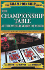 The Championship Table at the World Series of Poker (1970-2003) by Ralph Wheeler, Tom McEvoy, Dana Smith (Paperback, 2004)