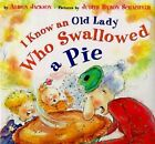 I Know an Old Lady Who Swallowed a Pie by Alison Jackson (Hardback, 1997)