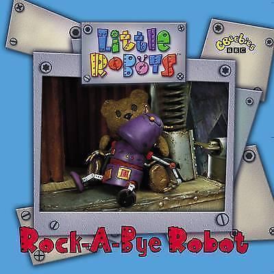Little Robots: Rock-a-Bye Robot (PB), BBC, Very Good Book