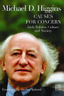 Causes for Concern: Irish Politics, Culture and Society by Michael D. Higgins (Hardback, 2006)