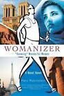 Womanizer Knowing Wonderful Women 9780595440191 by Marv Rubinstein Paperback