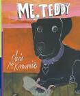 Me, Teddy by Chris McKimmie (Hardback, 2016)