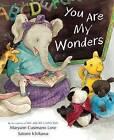You Are My Wonders by Maryann K Cusimano Love, Maryann Cusimano Love (Hardback, 2012)