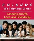 Friends: The Television Series: Lessons on Life, Love, and Friendship by Shoshana Cohen Stopek (Hardback, 2012)