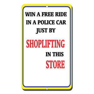 Details about Win A Free Ride In A Police Car Just By Shoplifting In This  Store Metal Sign