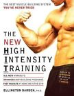 The New High Intensity Training : The Best Muscle-Building System You've Never Tried by Ellington Darden (2004, Paperback, Revised)