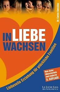 In-Liebe-wachsen-Liebevolle-Erziehung-fuer-glueckliche-Fa-Buch-Zustand-gut