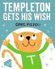 Templeton Gets His Wish by Greg Pizzoli (Hardback, 2015)
