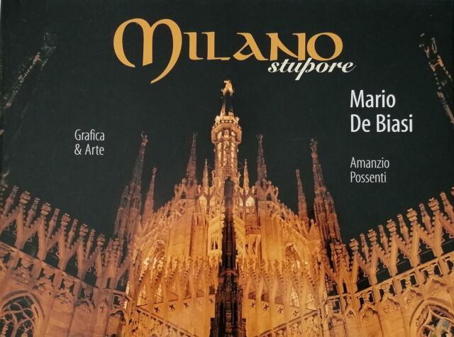 DE BIASI Mario, Milano Stupore. Milano Wondrous. Grafica & Arte, 1999