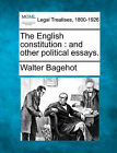 The English Constitution: And Other Political Essays. by Walter Bagehot (Paperback / softback, 2010)