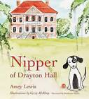 Nipper of Drayton Hall by Amey Parsons Lewis (Paperback, 2015)