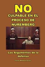 No Culpable en el Proceso de Nuremberg by Carlos Porter (2013, Paperback)