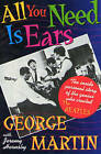 All You Need is Ears by George Martin, Jeremy Hornsby (Paperback, 2016)