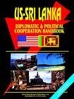 US Sri Lanka Diplomatic and Political Relations Handbook by International Business Publications, USA (Paperback / softback, 2005)