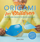 More Origami for Children: 35 Fun Paper Projects to Fold in an Instant by Mari Ono (Paperback, 2015)
