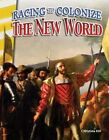 Racing to Colonize the New World (America's Early Years) by Christina Hill (Paperback / softback, 2016)